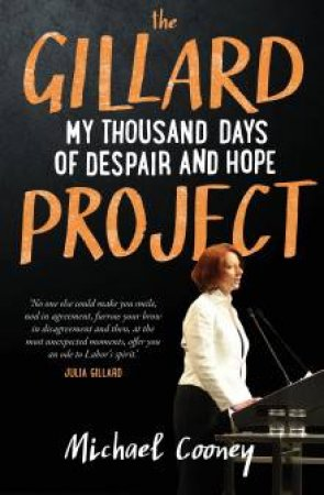 The Gillard Project by Michael Cooney