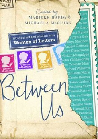Women Of Letters: Between Us by Marieke Hardy & Michaela McGuire