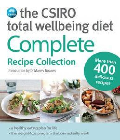 The CSIRO Total Wellbeing Diet: Complete Recipe Collection