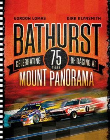 BATHURST - CELEBRATING 75 YEARS OF RACING AT MOUNT PANORAMA.