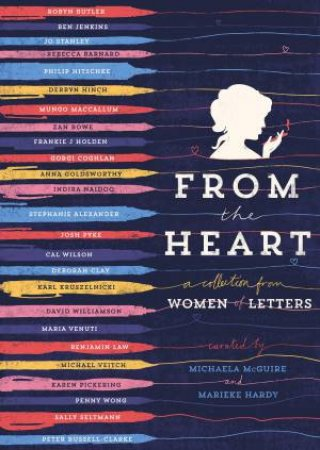 From the Heart: Women of Letters by Michaela McGuire & Marieke Hardy