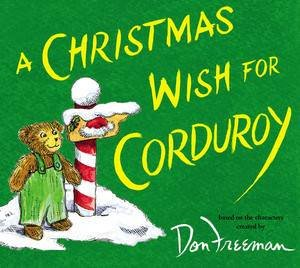 A Christmas Wish For Corduroy by B.G. Hennessy & Jody Wheeler