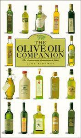 The Olive Oil Companion: The Authoritative Connoisseur's Guide by Judy Ridgway