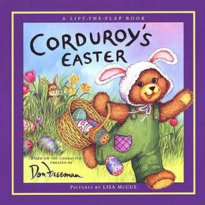 Corduroy's Easter Lift The Flap by Lydia Freeman
