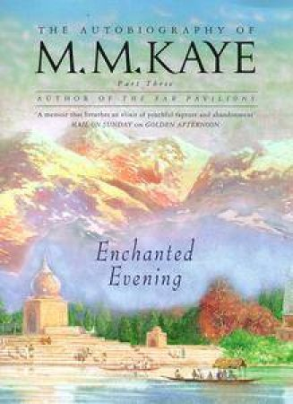 Enchanted Evening: The Autobiography Of M M Kaye by M M Kaye