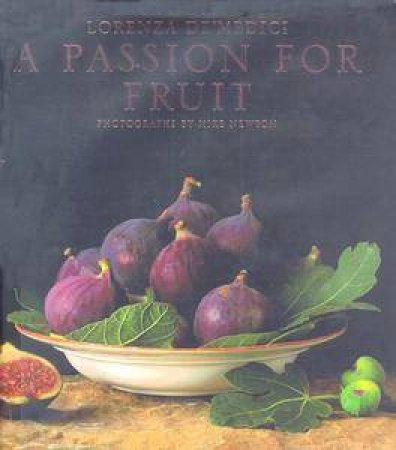 A Passion For Fruit by Lorenza De'Medici