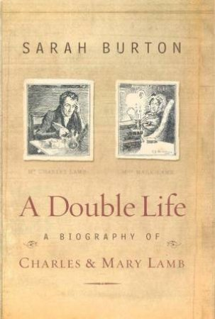 A Double Life: A Biography Of Charles & Mary Lamb by Sarah Burton