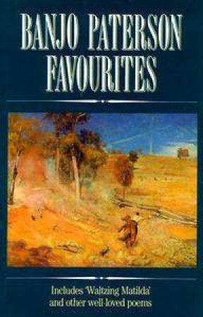 Banjo Paterson Favourites by Andrew Barton Paterson