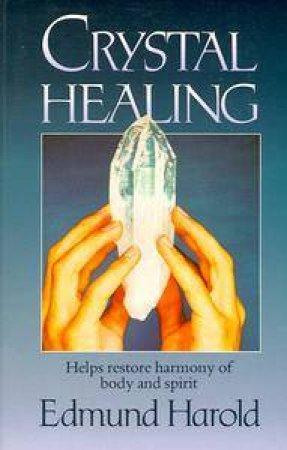 Crystal Healing by Edmund Harold