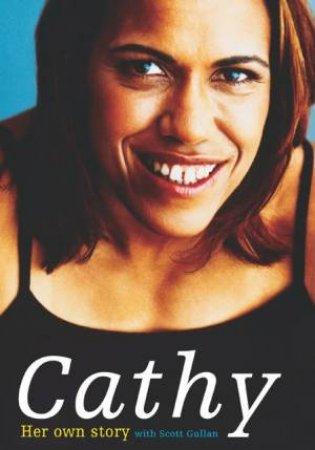 Cathy: Her Own Story by Cathy Freeman & Scott Gullan