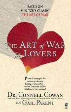 The Art Of War For Lovers by Connell Cowan & Gail Parent