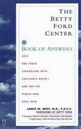 The Betty Ford Center Book Of Answers by James West