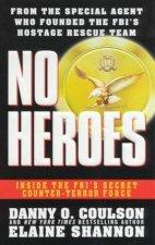 No Heroes Inside The FBIs Secret CounterTerror Force