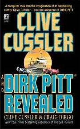 Clive Cussler And Dirk Pitt Revealed by Craig Dirgo