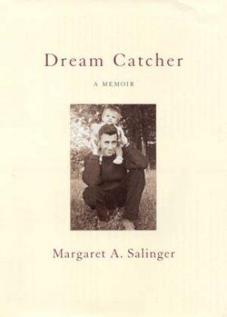 Dream Catcher by Margaret A Salinger