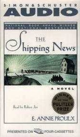 The Shipping News - Cassette by E Annie Proulx
