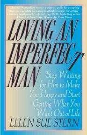 Loving An Imperfect Man by Ellen Sue Stern