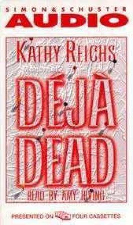 Deja Dead - Cassette by Kathy Reichs