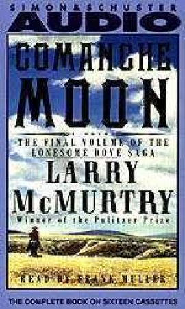 Comanche Moon - Cassette by Larry McMurtry