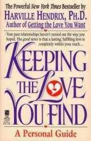Keeping The Love You Find by Harville Hendrix