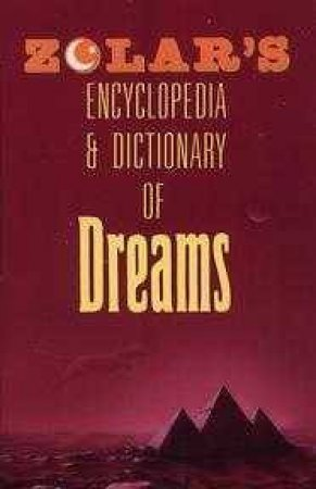 Zolar's Encyclopedia And Dictionary Of Dreams by Zolar