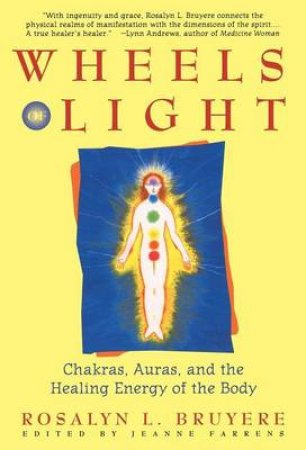 The Wheels Of Light by Rosalyn Bruyere