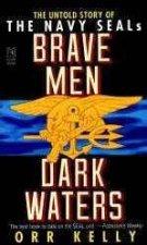 Brave Men Dark Waters The Navy Seals