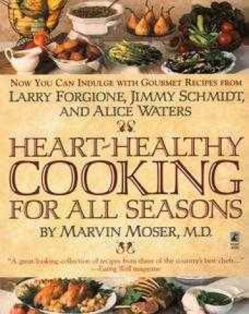 Heart-Healthy Cooking For All Seasons by Various