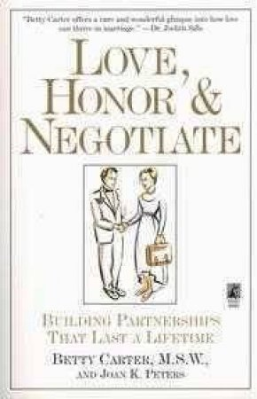 Love, Honor And Negotiate by Betty Carter & Jack Peters