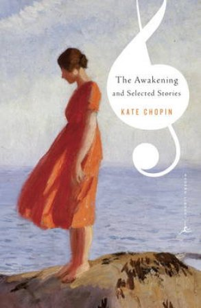 Modern Library: The Awakening And Other Stories by Kate Chopin