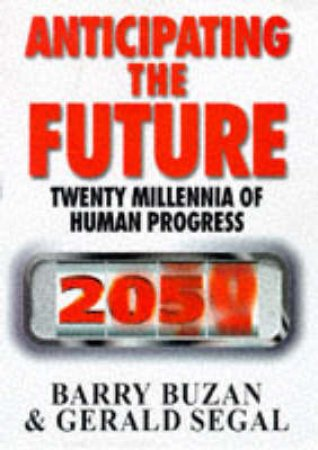 Anticipating The Future by Barry Buzan & Gerry Segal
