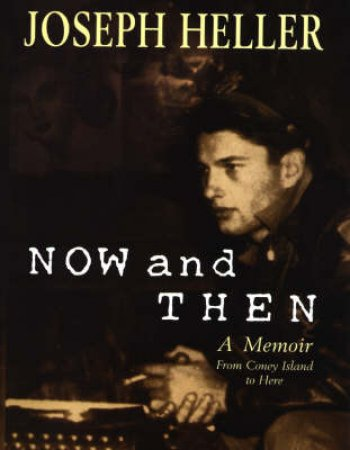 Now And Then: A Memoir by Joseph Heller