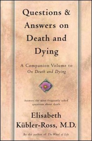 Questions And Answers On Death And Dying by Elizabeth Kubler-Ross