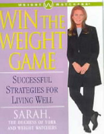 Weight Watchers: Win The Weight Game by Sarah Duchess Of York