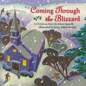 Coming Through The Blizzard by Eileen Spinelli