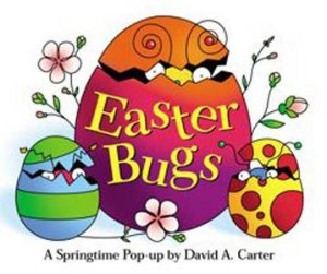 Easter Bugs! by David A. Carter