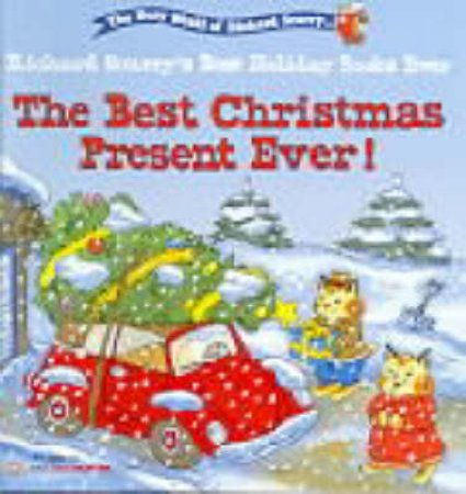 The Best Christmas Present Ever! by Richard Scarry