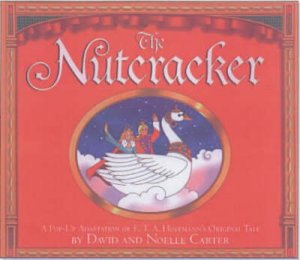 The Nutcracker Pop-Up Book by David & Noelle Carter