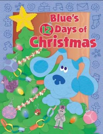 Blue's Clues: Blue's 12 Days Of Christmas Board Book by Catherine Lukas