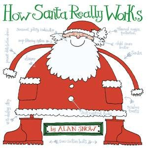 How Santa Really Works by Alan Snow