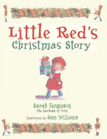 Little Red's Christmas Story by Sarah Ferguson, The Duchess Of York