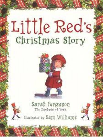 Little Red's Christmas Story by Sarah Ferguson