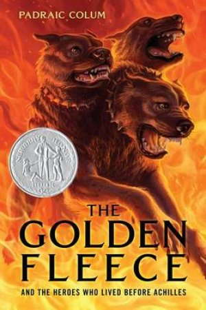 The Golden Fleece: And The Heroes Who Lived Before Achilles by Padraic Colum