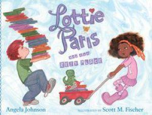 Lottie Paris and the Best Place by Angela Johnson