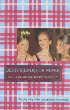 A Clique Novel Best Friends For Never