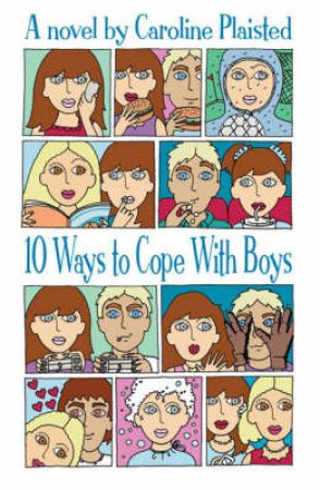 10 Ways To Cope With Boys by Caroline Plaisted