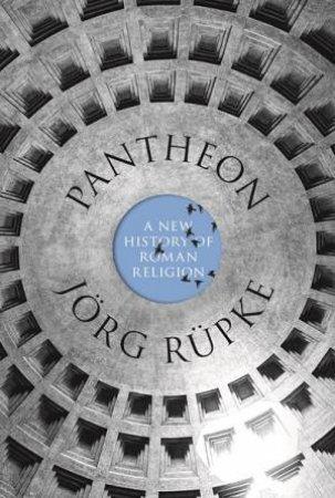Pantheon by David M. B. Richardson & Joerg Rupke