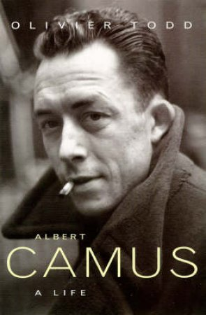 Camus: A Life by Oliver Todd
