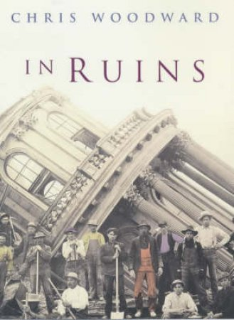 In Ruins by Chris Woodward