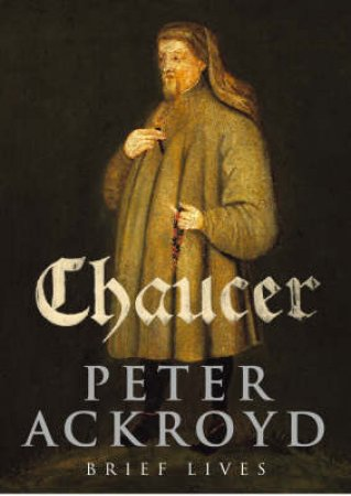 Chaucer by Peter Ackroyd